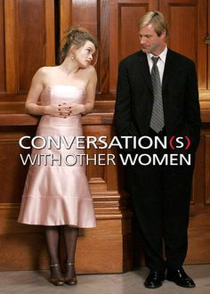 "Check out ""Conversations with Other Women"" on Netflix"