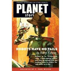 robots have no tails (planet stories)
