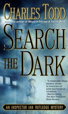 Search The Dark (Inspector Ian Rutledge, #3) Still going strong!!