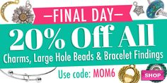 Last day! 20% Off Sale - www.beadaholique.com - Create personalized charm bracelets and bangles with 20% off all large hole beads, charms and all bracelet findings. Great for #DIY #jewelry-making and #MothersDay