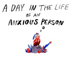 This Is What It's Actually Like To Live As An Anxious Person