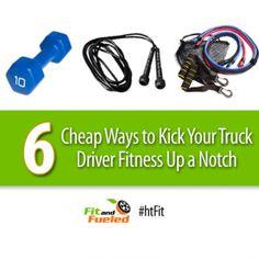 6 Cheap Ways to Kick Truck Driver #Fitness Up a Notch