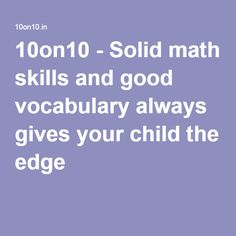 10on10 - Solid math skills and good vocabulary always gives your child the edge
