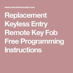 Replacement Keyless Entry Remote Key Fob Free Programming Instructions