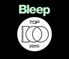 Bleep Top 100 Tracks of 2015 100 Chart, Cbr, Techno, The 100, Minimal, Track, Tops, Runway, Truck