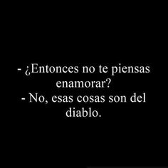 Funny Phrases, Love Phrases, Love Quotes, Funny Quotes, Funny Memes, Motivational Phrases, Fake Love, Spanish Quotes, Story Of My Life