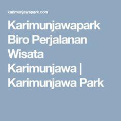 Karimunjawapark Biro Perjalanan Wisata Karimunjawa | Karimunjawa Park