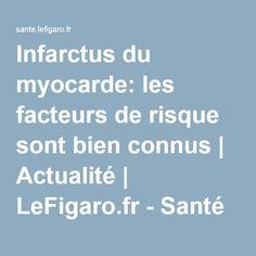 Infarctus du myocarde: les facteurs de risque sont bien connus | Actualité | LeFigaro.fr - Santé