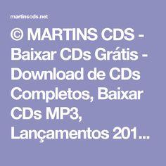 © MARTINS CDS - Baixar CDs Grátis - Download de CDs Completos, Baixar CDs MP3, Lançamentos 2016, Músicas, Discografias, Shows Completos, Degraça.