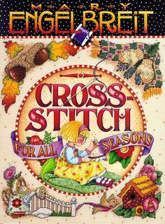 La niña artillera: Cross stitch for all seasons (Mary Engelbreit)
