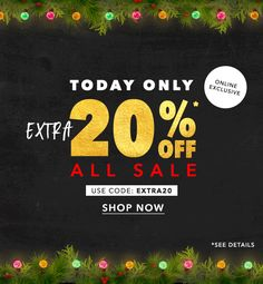 EXTRA 20% OFF* ALL SALE!