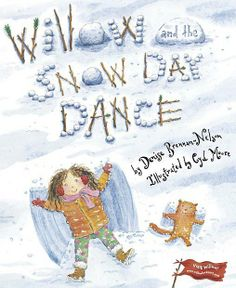 Willow and the Snow Day Dance [Hardcover] by Denise Brennan-Nelson (Author), Cyd Moore (Illustrator) Sea Creatures Drawing, Snow Dance, Dance Books, Snow Theme, Winter Theme, Children's Literature, Childrens Books, Good Books, Kids