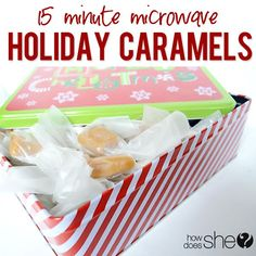 15 Minute Holiday Caramels! Who says they have to be just for the holidays! These are one of my favorite treat ideas to give as gifts! Click here for the recipe.