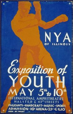 N.Y.A. of Illinois--Exposition of Youth ... pageants, handcraft, music, sports. [Illinois] : Federal Art Project, [1936]. Library of Congress.