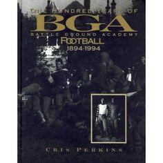 100 Years of BGA (Battle Ground Academy) Football, 1894-1994 (Hardcover)  http://macaronflavors.com/amazonimage.php?p=1881576388  1881576388