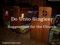 """""""Do Unto Singles: Suggestions for the Church"""" by Leigh Kramer"""