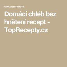 Domácí chléb bez hnětení recept - TopRecepty.cz