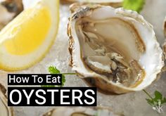 Tucking into a live oyster can be intimidating. To chew or not to chew? To garnish or not to garnish? Learn how to eat oysters at home both raw and cooked. Home Recipes, Snack Recipes, How To Cook Liver, Raw Oysters, Summer Side Dishes, Cook At Home, Eating Raw, Food Preparation, Quick Meals