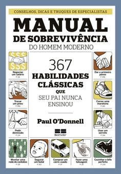 O'DONNELL, Paul. MANUAL DE SOBREVIVÊNCIA DO HOMEM MODERNO. São Paulo: Editora Best Seller, 2014. 320 p. ISBN: 8576845857