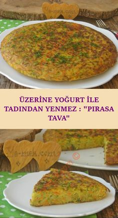 It is not eaten with Yogurt: Leek Pan , Turkish Recipes, Ethnic Recipes, Turkish Kitchen, Pasta, Main Meals, Food And Drink, Appetizers, Cooking Recipes, Menu