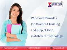 Wineyard Technologies Provides ‪#‎Job‬ Oriented ‪#‎Training‬ and ‪#‎Project‬ Help in different ‪#‎Technology‬.