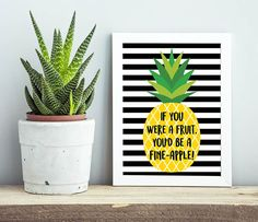 If You Were a Fruit, You'd Be a Fine-Apple Printable