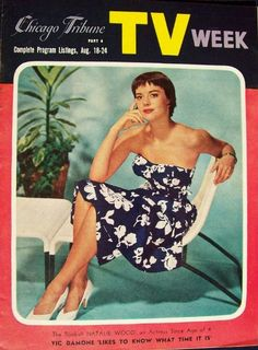 """""""Natalie Wood, Actress Since the Age of Four,"""" """"Chicago Tribune TV Week,"""" August 18-24, 1956."""