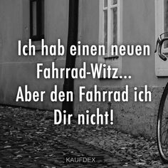 I have a new bike joke . But I do not ride the bike! Mom Jokes, Mom Humor, Word Pictures, Funny Pictures, Daily Jokes, German Words, Funny As Hell, Nova, Shine Quotes