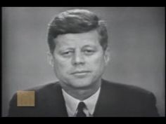 """John F. Kennedy - Address on Civil Rights - 11 June 1963, following George Wallace """"doorway stand"""" at the University of Alabama"""