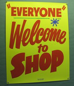 Everyone Welcome to Shop by Dad's Paper Signs