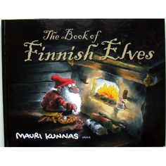 The Book of Finnish Elves by Mauri Kunnas Dobby is Finnish? Troll, Cool Art Projects, Children's Literature, Goblin, Winter Holidays, Gnomes, Finland, The Book, Fairy Tales