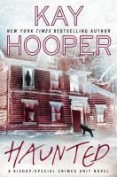 """Haunted by Kay Hooper. """"When Deacon James's younger sister Melanie calls him, terrified, he goes to her aid in the small Georgia town of Sociable. What he finds is a scared young woman in the grip of what she insists is a paranormal nightmare--and murder. . ."""""""