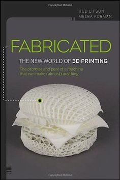 #Fabricated: the new #world of 3d printing, melba #kurman book,  View more on the LINK: http://www.zeppy.io/product/gb/2/391378434845/