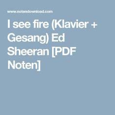 I see fire (Klavier + Gesang) Ed Sheeran [PDF Noten]