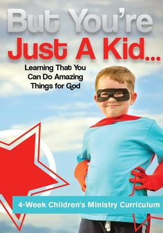 But You're Just a Kid Children's Ministry Curriculum