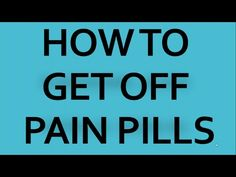 How to get off Pain Pills Got Off, Pills, Addiction, Self, How To Get, Green