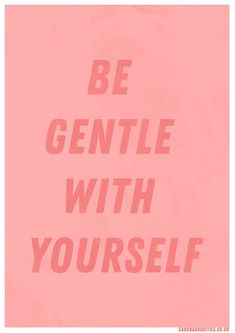 be gentle with yourself print by laura redburn Positive Vibes, Positive Quotes, Motivational Quotes, Inspirational Quotes, Be Gentle With Yourself, Speak The Truth, Self Love Quotes, Happy Healthy, Healthy Mind