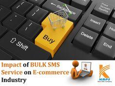 Impact of Bulk SMS Service on E-commerce Industry http://www.slideshare.net/Bulk_SMS_Company/impact-of-bulk-sms-service-on-ecommerce-industry