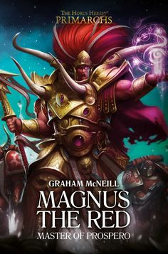 """Read """"Magnus the Red: Master of Prospero"""" by Graham McNeill available from Rakuten Kobo. Lord of the mystical and uncanny, Magnus the Red has long studied the ancient crafts of sorcery. A psyker without peer, . Graham, Luther, Banks, The Black Library, Thousand Sons, Best Audiobooks, The Horus Heresy, Art Ancien, Lord"""