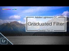 Lightroom Graduated Filter Tutorial - Lightroom CC / 6 Tutorial - YouTube