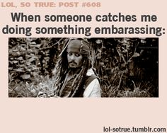 LOL SO TRUE POSTS - Funniest relatable posts on Tumblr.  Captain Jack Sparrow