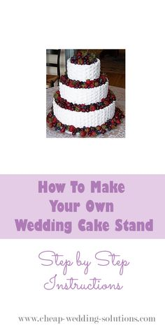 Instructions on how to make your own Wedding Cake stand, plus cheap cake stands that you can decorate to make your own Make Your Own Wedding Cakes, Cheap Wedding Cakes, Cheap Cake Stands, Wedding Cake Stands, Diy Cake, Step By Step Instructions, Make It Yourself, Desserts, How To Make