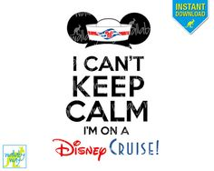 """So many cute shirts on here, but I think we especially need this one for the Disney Cruise. """"I Can't Keep Calm I'm on a Disney Cruise by TheWallabyWay on Etsy"""""""
