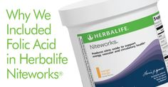 Why We Included Folic Acid in Herbalife Niteworks® Author: Dr. Lou Ignarro Folate and folic acid are forms of a B vitamin best known for its use during pregnancy. The nutrient helps support the hea...