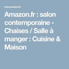 Amazon.fr: salon contemporaine - Chaises / Salle à manger: Cuisine & Maison