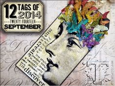 12 tags of 2014 - September...features alcohol inks and a ghosting technique check out all of tim's great ideas for this tag and love his last line:  so you see, my creativity isn't always about brown and grunge, sometimes we all need to dream in color…t!m
