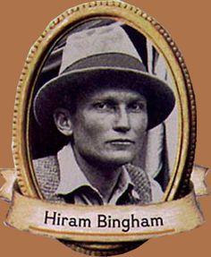 Escuchando el gran programa de la Cadena Ser (Ser Historia) de Nacho Ares he descubierto a este aventurero sobre el cuál se inspiraron en la creación de Indiana Jones. Hiram Bingham, formalmente Hi...