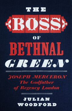 'A fascinating look into the underbelly of Regency London'. 'At once unedifying and entertaining, disturbing and much recommended.' 'Everything an accessible history book should be': THE BOSS OF BETHNAL GREEN. Now on Kindle.