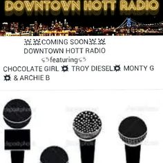 Coming soon to Downtown Hott Radio on www.Downtownhottradio.com