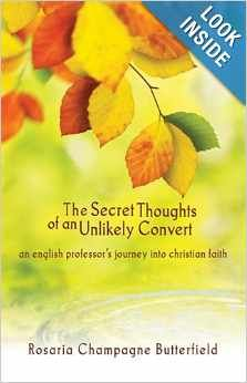 The Secret Thoughts of an Unlikely Convert by Rosaria Butterfield